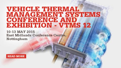 Vehicle Thermal Management Systems Conference & Exhibition – VTMS 12 – 10th-13th May 2015, University of Nottingham