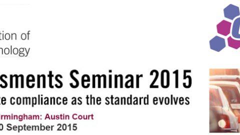 Safety Assessment Seminar 2015 – 30th September – IET Birmingham, Austin Court